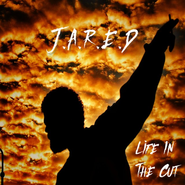 J.A.R.E.D – Life In The Cut EP